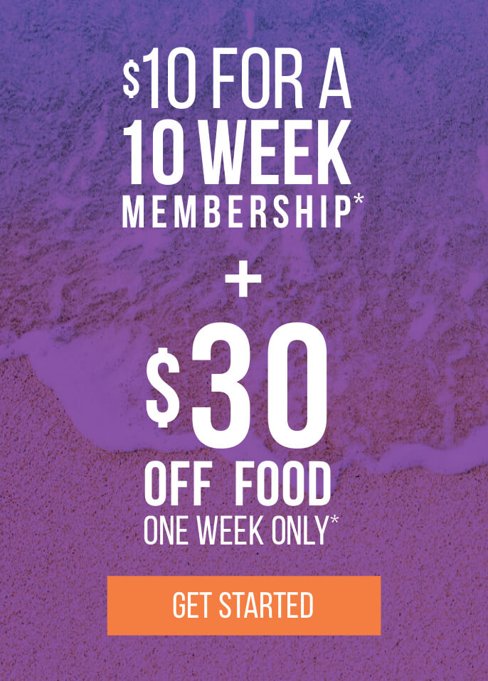 $10 for 10 week membership + $30 off food